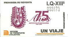 Como parte de los festejos del 75 aniversario del Instituto Politécnico Nacional (IPN), el Sistema de Transporte Colectivo puso a la venta, a partir del 2 de mayo del 2011, 50 millones de boletos con el logotipo de dicha Institución.