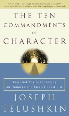 The Ten Commandments of Character: Essential Advice for Living an Honorable, Ethical, Honest Life by Joseph Rabbi Telushkin, http://www.amazon.com/dp/0609809865/ref=cm_sw_r_pi_dp_gOsZpb0AX1A43