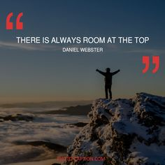 ''There is always room at the top.'' Daniel Webster Check out the link in the bio for more motivational captions #motivational #inspirational #inspiration #success #motivation #life #Entrepreneur #inspired #Leadership #quoteoftheday #quotestagram #realifequotes #quote #quotes #quotegram #caption #captions #photocaption #FF #instafollow #l4l #tagforlikes #followback
