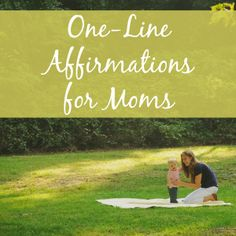 One-Line Affirmations for Moms