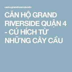 CĂN HỘ GRAND RIVERSIDE QUẬN 4 - CÚ HÍCH TỪ NHỮNG CÂY CẦU