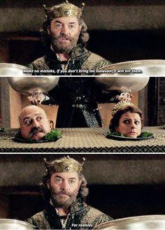King Richard: Make no mistake. If you don't bring me Galavant, I will kill them. For realsies. (Galavant)