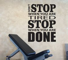 Home Gym Design, Vinyl Wall Decal Motivation. Don't Stop When You Are Tired Stop When You Are Done
