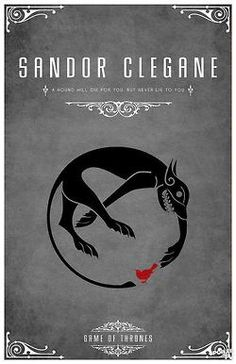 Sandor Clegane ~ A Hound Will Die For You But Never Lie To You - Game Of Thrones - House Banners - By Thomas Gateley
