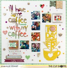 """The Cut Shoppe: Layout by Allie Stewart uses """"Cuppa Joe"""" cut file. Scrapbook Pages, Scrapbooking, Scrapbook Layouts, Silhouette America, Studio Calico, Mini Albums, Good Times, Photo Wall, Gallery Wall"""