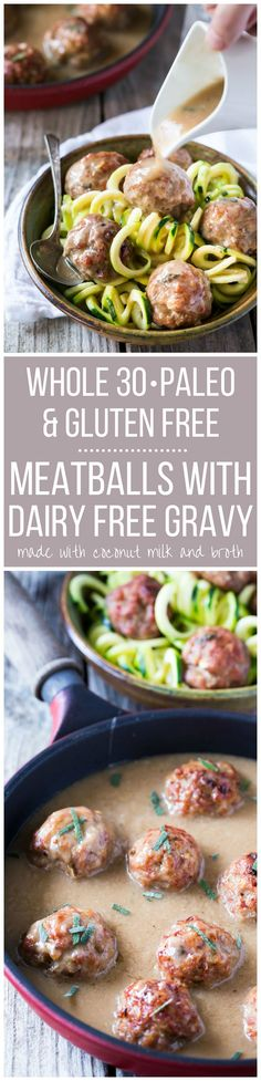 Easy Whole 30 sage and onion Paleo Meatballs with Creamy Dairy Free Gravy made with coconut milk, served with zucchini noodles (zoodles)