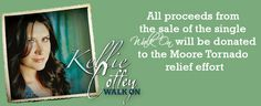 """All proceeds of purchasing this single will be donated to the Moore Tornado Relief Effort!  Way to go Kellie Coffey – """"Walk On"""" for Moore, Oklahoma"""