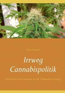 Heinz Duthel: Irrweg Cannabispolitik https://www.jpc.de/jpcng/books/detail/-/art/heinz-duthel-irrweg-cannabispolitik/hnum/2716234
