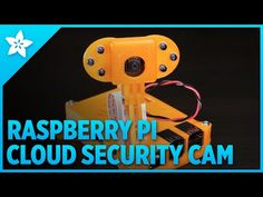 AdaFruit's Cloud Cam: Internet-Connected Security Camera | Adafruit Learning System