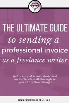 Create a professional freelance writing invoice FAST – this guide will walk you through the steps (w/screenshots) + show you exactly what to include! | how to create a freelance writing invoice | creating an invoice | invoicing tips | freelancer | freelance writing tips |
