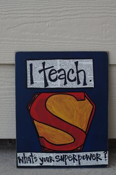 Hey, I found this really awesome Etsy listing at http://www.etsy.com/listing/100472721/i-teach-superpower-teacher-card