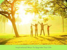 #Inspirational Ways To Upgrade Your #Life