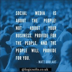 "‪#‎Social‬ Thinking - "" #Social ‪#‎Media‬ Is About The People. Not About Your Business. Provide For The People And The People Will Provide For You. "" via @logicsofts.co.uk"