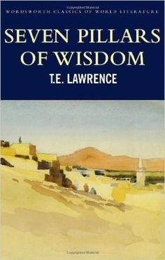 The cult of celebrity around T.E. Lawrence was created by the American journalist Lowell Thomas immediately after World War I and expanded with the 1962 release of David Lean's magnificent film Lawrence of Arabia starring Peter O'Toole. Seven Pillars of Wisdom is one of the greatest books to come out of World War I.