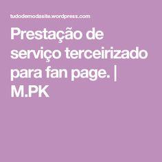 Prestação de serviço terceirizado para fan page. | M.PK