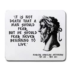 "Marcus Aurelius Quotes: ""It is not death that a man should fear, but he should fear never fear never beginning to live. Quotable Quotes, Wisdom Quotes, Words Quotes, Wise Words, Me Quotes, Motivational Quotes, Inspirational Quotes, Sayings, Life Death Quotes"