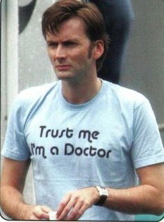 Billie got him this shirt. ohmygawd.    David Tennant as the 10th Doctor? LOVE LOVE LOVE LOVE LOVE