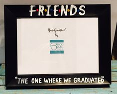 A personal favorite from my Etsy shop https://www.etsy.com/listing/279811582/friends-ill-be-there-for-you-photo-frame