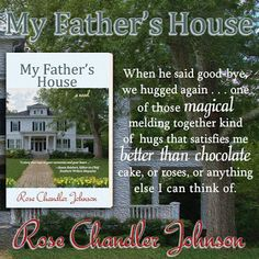 My Father's House by Rose Chandler Johnson - Grand Finale Blitz + Giveaway » Brooke Blogs