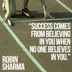 Citations De Robin Sharma Description Success comes from believing in you when no one believes in you. Believe In Yourself Quotes, Believe Quotes, Robin Sharma Quotes, Team Building Quotes, Positive Outlook, Sport Quotes, Motivational Posters, Life Motivation, Wedding Humor