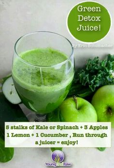 Green Detox Juice 5 stalks Kale or Spinach 3 apples 1 lemon 1 cucumber
