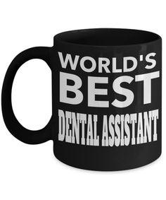 Dental Assistant Gifts For Women or Men - Funny Dental Assistant Graduation Gifts - Dental Assistant Mug - Worlds Best Dental Assistant