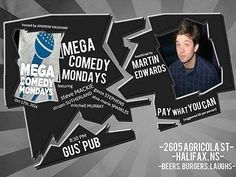 TONIGHT. COMEDY. GUS' From @avcomedy2049  #Halifax tonight at 8:30 Megacomedy Mondays returns to Gus' Pub. Headlined by Martin Edwards featuring Gavin Stephens Steve Mackie Struan Sutherland Alva-Marie Sparkles and MItchell Murray. Pay What You Can. #HFX #YHZ #Bedford #Sackville #Dartmouth #HRM #comedy #standup #novascotia #eastcoast #visitnovascotia