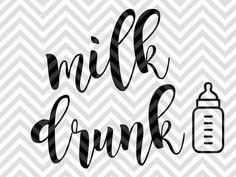 Milk Drunk Baby onesie SVG file - Cut File - Cricut projects - cricut ideas - cricut explore - silhouette cameo projects - Silhouette projects by KristinAmandaDesigns