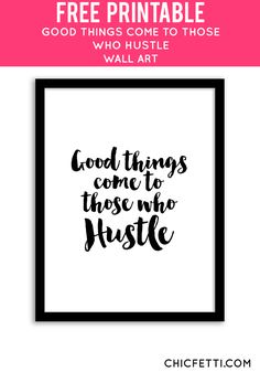 Free Printable Hustle Art from @chicfetti - easy wall art DIY