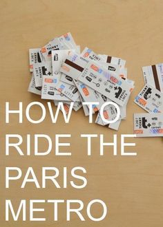 How to Ride the Paris Metro by Natalie Parker #france # travel