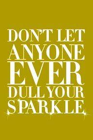 I only sparkle around you.....