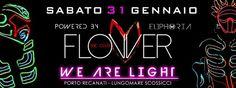 Sabato 31 Gennaio ✩ FLOWER The Club ✩ WE ARE LIGHT ✩ by EUPHORIAeventi  Dopo la Grande Inaugurazione al FLOWER di Porto Recanati... Continua il secondo appuntamento firmato EUPHORIA con... WE ARE LIGHT !!!  Uno Spettacolo ricco di Luci con Live Performance By FLUO SHOW e Tantissimi Gadgets in regalo.