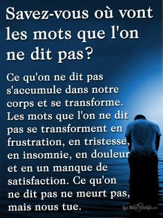 Citation Savez-vous où vont les mots que l'on ne dit pas ? Quote Do you know where the words are going that one does not say? Quotes Español, Best Quotes, Motivational Quotes, Funny Quotes, Life Quotes, Inspirational Quotes, Yoga Quotes, The Words, You Know Where