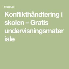 Konflikthåndtering i skolen – Gratis undervisningsmateriale Teaching Social Skills, Teaching Resources, Teaching Ideas, Coaching, Visible Learning, Teacher Binder, Teacher Stuff, Kindergarten Class, Helping Children