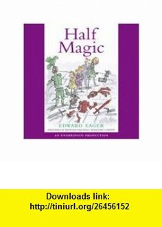 Edward Eager Half Magic Set (Half Magic, Includes 6 brand new  Half Magic, Magic by the Lake, The Time Garden, Magic or Not, The Well-Wishers, SEven Day Magic) Edward Eager ,   ,  , ASIN: B004WWZDNQ , tutorials , pdf , ebook , torrent , downloads , rapidshare , filesonic , hotfile , megaupload , fileserve