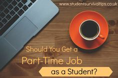 Student Money Tips: Should You Get a Part-Time Job?