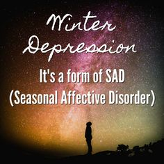 Winter Depression - it's a form of SAD (Seasonal Affective Disorder.) It's legit, and it happens to many of us. For me, it starts in mid-December. It sucks. via @novsunflower