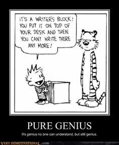 "Calvin and Hobbes on ""Writer's Block"". @Andrea / FICTILIS Brown  I think I've found  your problem ;P"