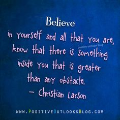 Believe in yourself... / positive quotes for inspiration / positive outlooks