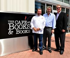 Chef Allen Susser, Mitchell Kaplan and John Richard at the Ribbon Cutting for The Café at Books & Books, Arsht Center #CafeBBArsht
