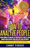 Free Kindle Book -   How to Analyze People: Using Human Psychology to Successfully Understand Anyone from Anyplace and Anywhere: Enhance Social Skills, People Skills, Body ... Conquer Your Mind and Regain Your Life) Check more at http://www.free-kindle-books-4u.com/health-fitness-dietingfree-how-to-analyze-people-using-human-psychology-to-successfully-understand-anyone-from-anyplace-and-anywhere-enhance-social-skills-people-skills-body-co/