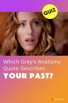 Take this personality quiz on which Grey's Anatomy quote describes your past. #greysquote #greysanatomyquote #shondaRhimesquotes #yourquote #yourpast #personalityquiz #aboutyourself #yourlife #aboutyourpast #quotesforlife #quoteoftheday #greysteddy #greysanatomy Grey Anatomy Quotes, Greys Anatomy, S Quote, Quote Of The Day, Cristina Yang, Meredith Grey, Describe Yourself, Quizzes, How To Find Out