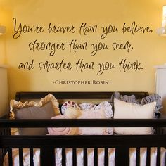 Love the idea of an inspirations quote over a babies crib . . . like a poetic headboard!