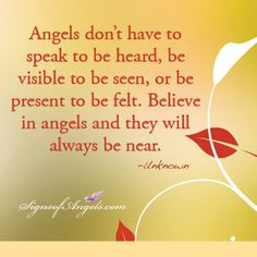 Have Faith in your Angels. They are there believing in you.  ~ Karen Borga, The Angel Lady