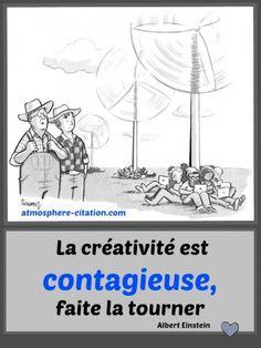 La créativité est contagieuse, faite la tourner. - Albert Einstein