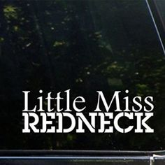 Little Miss Redneck Decal For Jeep WindowsDecal is die cut, made from six year exterior grade material. This decal is NOT PRINTED! The only thing to be appl Jeep Decals, Truck Stickers, Truck Decals, Decals For Cars, Vehicle Decals, Suitcase Stickers, Funny Bumper Stickers, Window Stickers, Jeep Truck