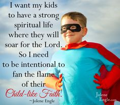 I want my kids to spiritually soar!