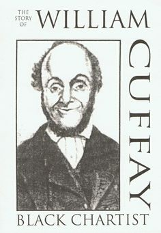 William Cuffay (1788 – July 1870) was a Chartist leader in early Victorian London. Cuffay was the son of a Gillingham, Kent woman and a black man who was previously enslaved and originally from Saint Kitts (then a British colony). He was born in 1788 in Old Brompton, an area of the Medway Towns that is now in Gillingham.