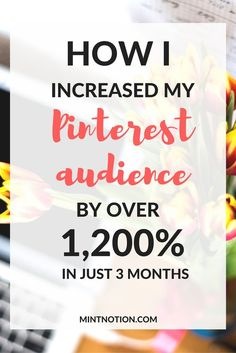 How I Increased My Pinterest Audience Over 1,200% In Just 3 Months