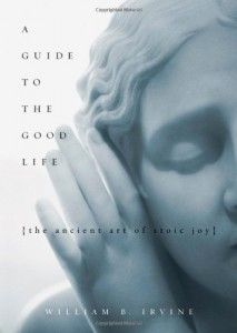 A Guide to the Good Life: The Ancient Art of Stoic Joy by William B. A Guide to the Good Life The Ancient Art of Stoic Joy. Joy Williams, The Stoics, Great Fear, Life Philosophy, Book Of Life, Ancient Art, Ancient Rome, Great Books, Book Lists